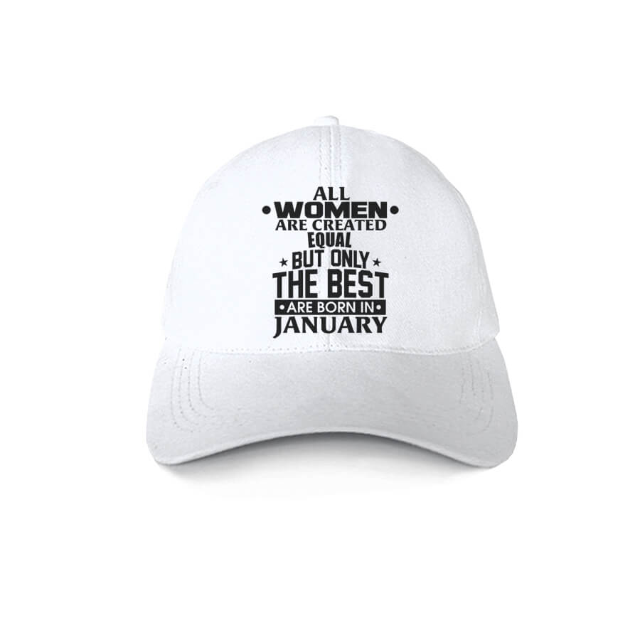 Caps-All-Women-Are-Created-Equal-But-Only-The-Best-Are-Born-In-January