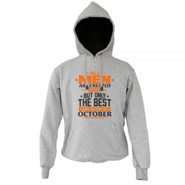 Hoodie-All-Men-Are-Created-Equal-But-Only-The-Best-Are-Born-In-October
