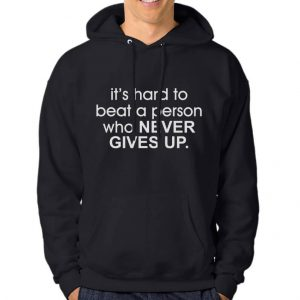 Hoodie-It's-Hard-To-Beat-A-Person