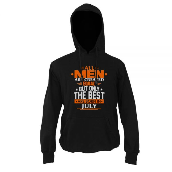 Hoodie-All-Men-Are-Created-Equal-But-Only-The-Best-Are-Born-In-July