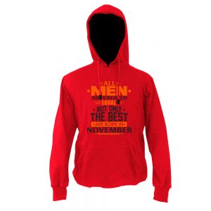 Hoodie-All-Men-Are-Created-Equal-But-Only-The-Best-Are-Born-In-November