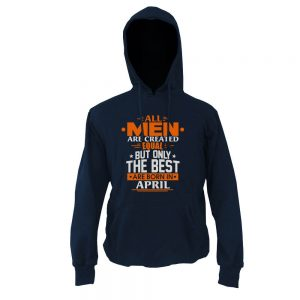 Hoodie-All-Men-Are-Created-Equal-But-Only-The-Best-Are-Born-In-April