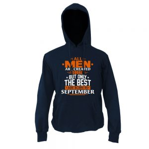 Hoodie-All-Men-Are-Created-Equal-But-Only-The-Best-Are-Born-In-September