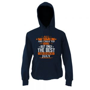Hoodie-All-Women-Are-Created-Equal-But-Only-The-Best-Are-Born-In-July