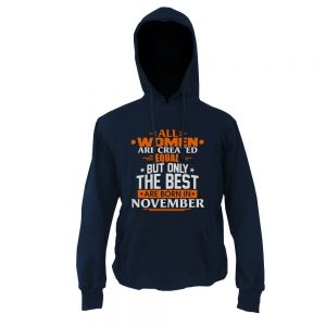 Hoodie-All-Women-Are-Created-Equal-But-Only-The-Best-Are-Born-In-November