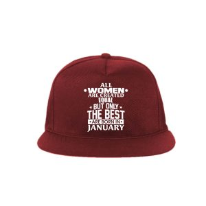 Snapback-All-Women-Are-Created-Equal-But-Only-The-Best-Are-Born-In-January