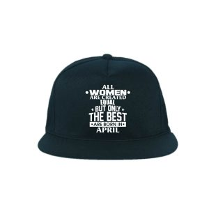 Snapback-All-Women-Are-Created-Equal-But-Only-The-Best-Are-Born-In-April