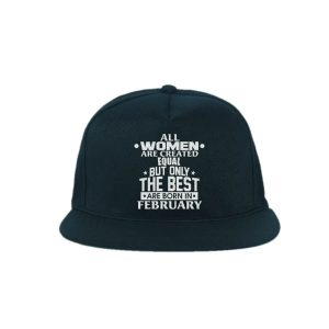 Snapback-All-Women-Are-Created-Equal-But-Only-The-Best-Are-Born-In-February