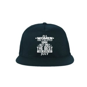 Snapback-All-Women-Are-Created-Equal-But-Only-The-Best-Are-Born-In-July