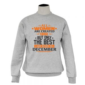 Sweater-All-Women-Are-Created-Equal-But-Only-The-Best-Are-Born-In-December