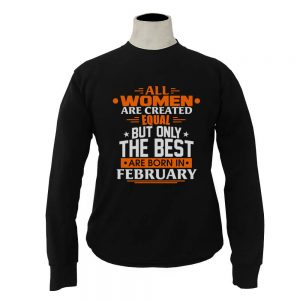 Sweater-All-Women-Are-Created-Equal-But-Only-The-Best-Are-Born-In-February