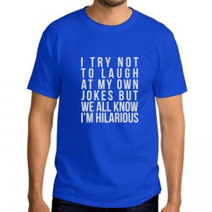 T-Shirt-We-All-Know-I'm-Hilarious