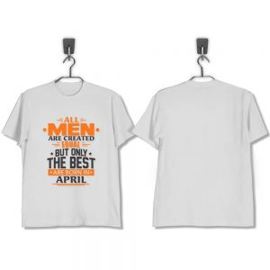 T-Shirt-All-Men-Are-Created-Equal-But-Only-The-Best-Are-Born-In-April