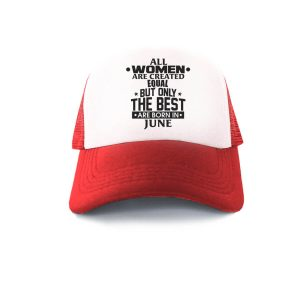 Trucker-All-Women-Are-Created-Equal-But-Only-The-Best-Are-Born-In-June