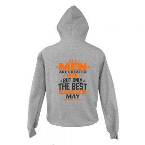 Zipper-Hoodie-All-Men-Are-Created-Equal-But-Only-The-Best-Are-Born-In-May
