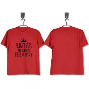 T-SHIRT-MERAH-PRINCESSES-ARE-BORN-IN-FEBRUARY