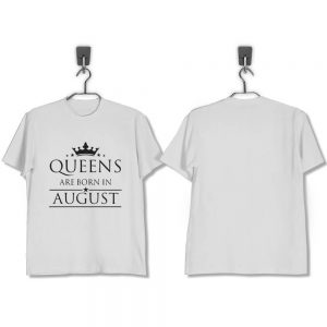 T-SHIRT-PUTIH-QUEENS-ARE-BORN-IN-AUGUST