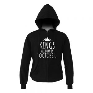 HOODIE ZIPER - BLACK WHITE- KING ARE BORN - OCTOBER