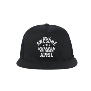 SNAPBACK-HITAM-ONLY-AWESOME-PEOPLE-ARE-BORN-IN-APRIL