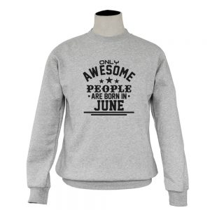 SWEATER-ABU-AWESOME-PEOPLE-ARE-BORN-IN-JUNE