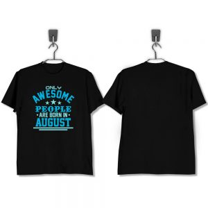 T-SHIRT-HITAM-AWESOME-PEOPLE-ARE-BORN-IN-AUGUST