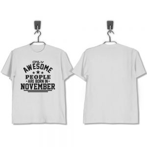 T-SHIRT-PUTIH-AWESOME-PEOPLE-ARE-BORN-IN-NOVEMBER