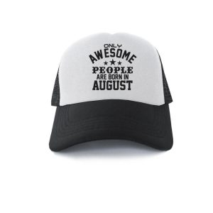 TRUCKER-HITAM-PUTIH-ONLY-AWESOME-PEOPLE-ARE-BORN-IN-AUGUST