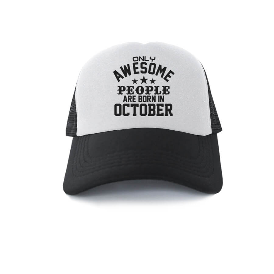 TRUCKER-HITAM-PUTIH-ONLY-AWESOME-PEOPLE-ARE-BORN-IN-OCTOBER