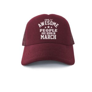 TRUCKER-MARUN-ONLY-AWESOME-PEOPLE-ARE-BORN-IN-MARCH