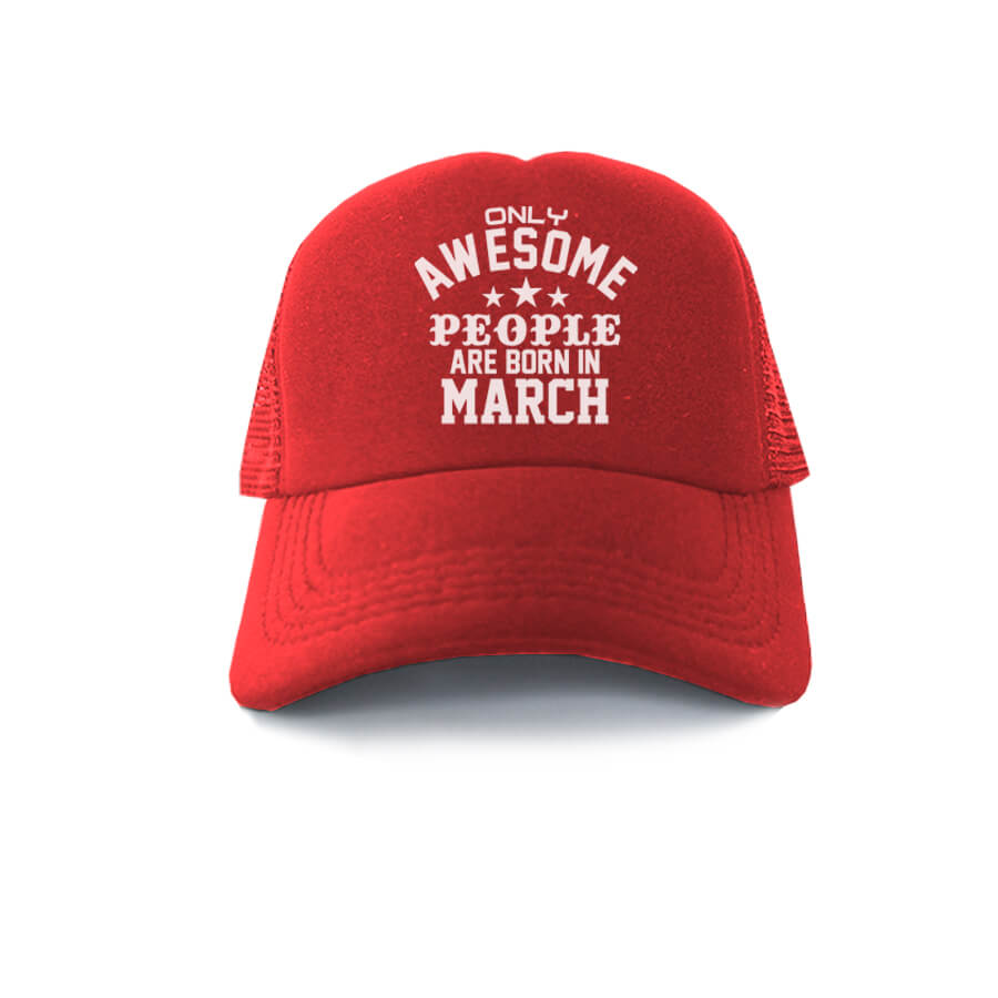 TRUCKER-MERAH-ONLY-AWESOME-PEOPLE-ARE-BORN-IN-MARCH