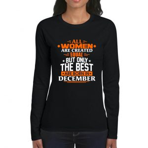 LONG SLEEVE-BLACK-ALL WOMEN ARE CREATED EQUAL-DECEMBER