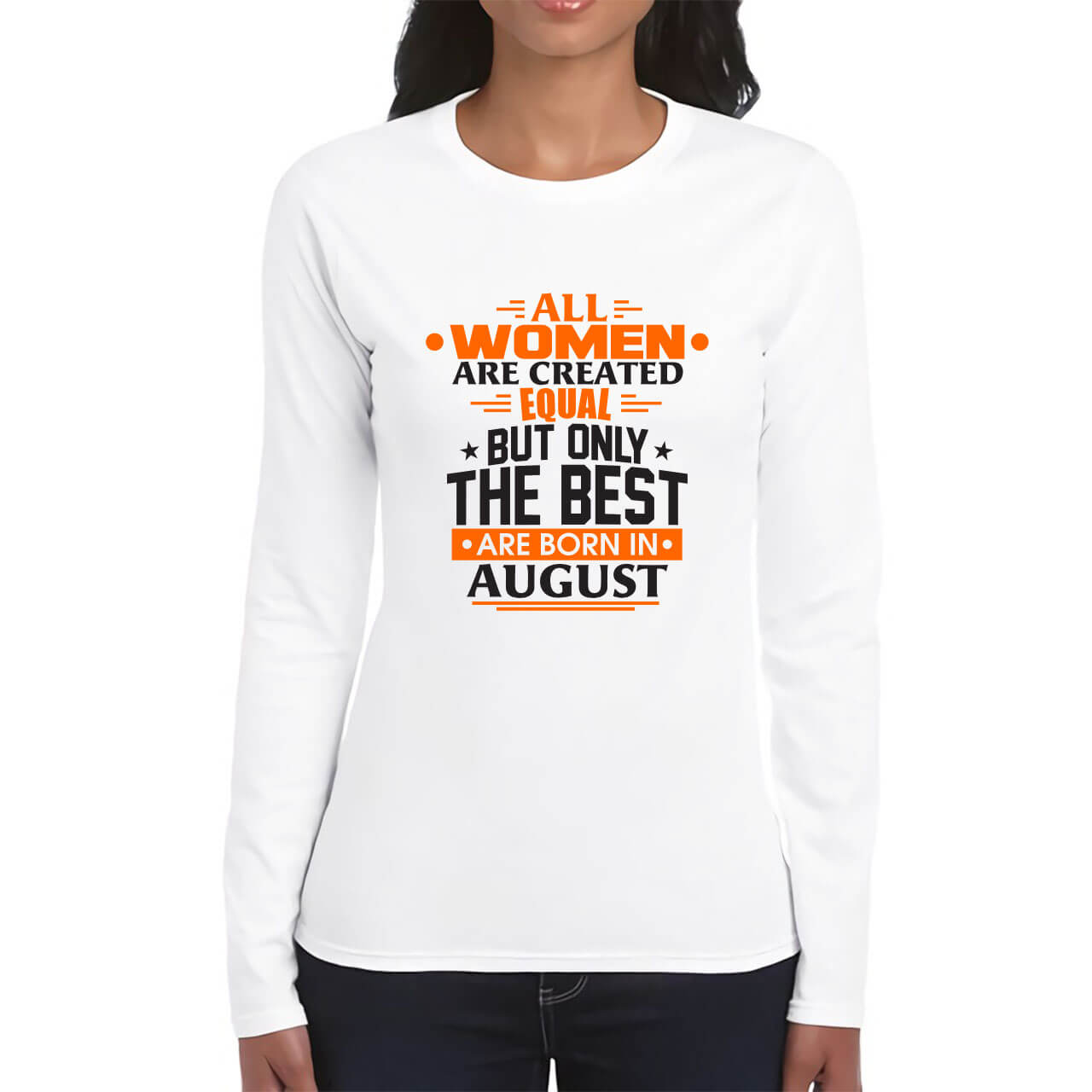 LONG SLEEVE-WHITE-ALL WOMEN ARE CREATED EQUAL-AUGUST