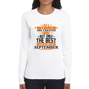 LONG SLEEVE-WHITE-ALL WOMEN ARE CREATED EQUAL-SEPTEMBER