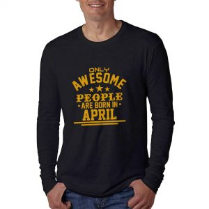 LONGSLEEVE-HITAM-GOLD-AWESOME-PEOPLE-ARE-BORN-APRIL