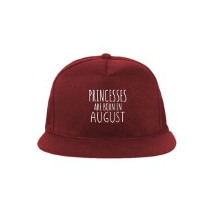 SNAPBACK-MAROON-PRINCESSES-ARE-BORN-IN-AUGUST