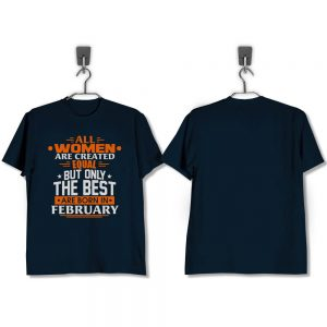 T-SHIRT-NAVY-ALL-WOMEN-ARE-CREATED-EQUAL-BUT-ONLY-THE-BEST-ARE-BORN-IN-FEBRUARY