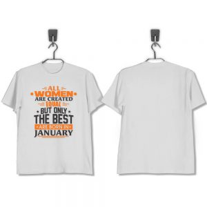 T-SHIRT-PUTIH-ALL-WOMEN-ARE-CREATED-EQUAL-BUT-ONLY-THE-BEST-ARE-BORN-IN-JANUARY
