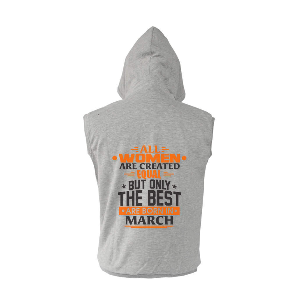 VEST-ABU-ALL-WOMEN-ARE-CREATED-EQUAL-BUT-ONLY-THE-BEST-ARE-BORN-IN-MARCH