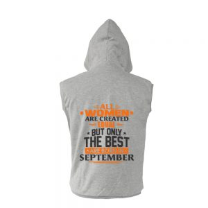 VEST-ABU-ALL-WOMEN-ARE-CREATED-EQUAL-BUT-ONLY-THE-BEST-ARE-BORN-IN-SEPTEMBER