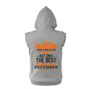 VEST-BELAKANG-ABU-ALL-MEN-ARE-CREATED-EQUAL-BUT-ONLY-THE-BEST-ARE-BORN-IN-DECEMBER