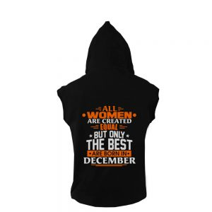 VEST-HITAM-ALL-WOMEN-ARE-CREATED-EQUAL-BUT-ONLY-THE-BEST-ARE-BORN-IN-DECEMBER