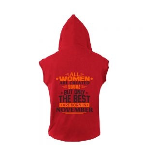 VEST-MERAH-ALL-WOMEN-ARE-CREATED-EQUAL-BUT-ONLY-THE-BEST-ARE-BORN-IN-NOVEMBER